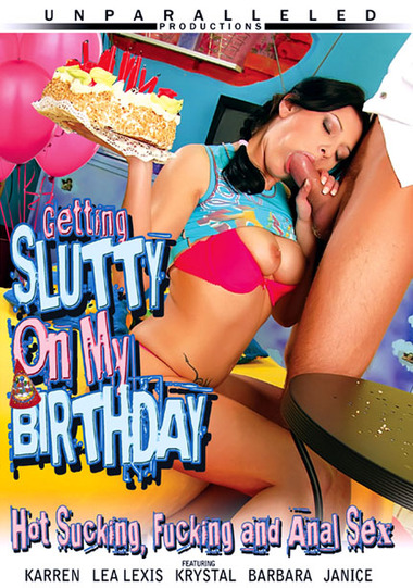Getting Slutty On My Birthday