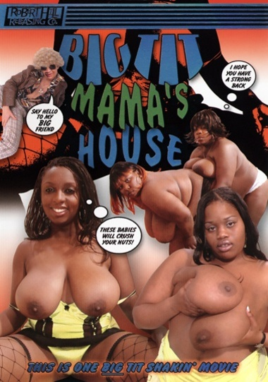 Big Tit Mama's House #1
