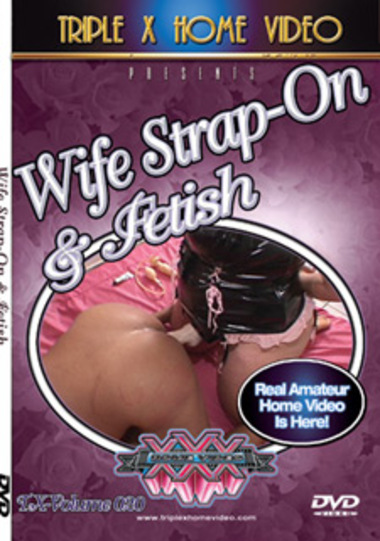 Wife Strap-On And Fetish