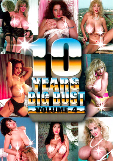10 Years Big Bust #4