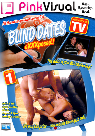Blind Dates EXXXposed #1