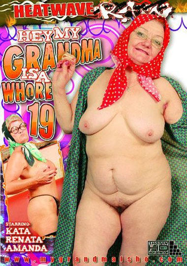 Hey My Grandma Is A Whore #19