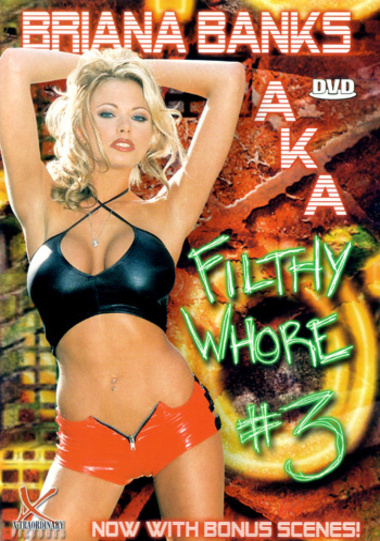 Briana Banks Aka Filthy Whore #3