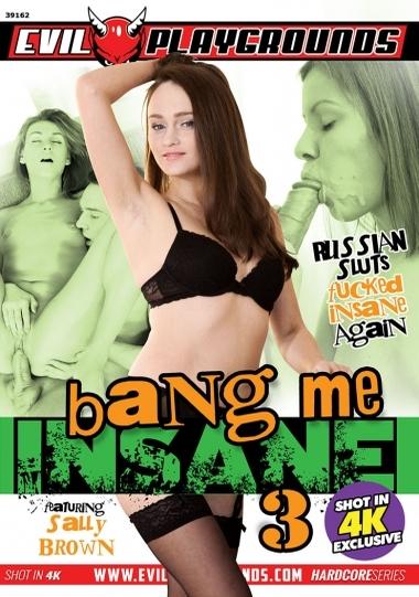 Bang Me Insane #3